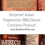 Surprise! Peanuts in Asian Vegetarian BBQ Sauce!