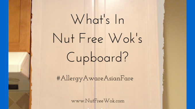 What's in Nut Free Wok's Cupboard