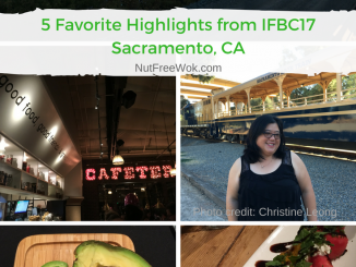 5 Favorite Hightlights from IFBC17 Sacramento Nut Free Wok