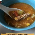 enjoy a bowl of Instant Pot Chicken Soup with corn and vegetables, recipe by Nut Free Wok