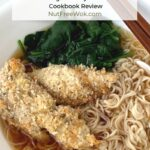 Shoyu Ramen with Panko Breaded Chicken & Spinach Recipe in 45 Minutes and Cookbook Review